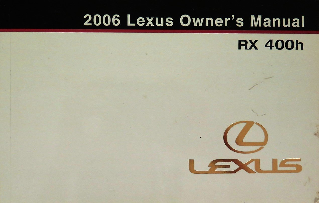 amazon com 2006 lexus rx 400h owners manual guide book automotive rh amazon com 2006 Lexus GX470 2006 Lexus RX 400H Interior