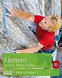 Klettern - Technik, Taktik, Psyche: Alpin-Lehrplan 2