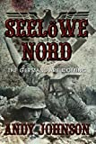 Seelowe Nord: The Germans Are Coming