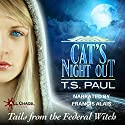 Cat's Night Out: Tails from the Federal Witch Audiobook by T S Paul Narrated by Francis Alais