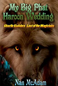 My Big Phat Haroon Wedding: Charlie Kadabra Last of the Magicians