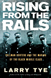 Rising from the Rails: Pullman Porters and the Making of the Black Middle Class