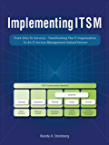 Implementing ITSM: From Silos to Services: Transforming the IT Organization to an IT Service Management Valued Partner