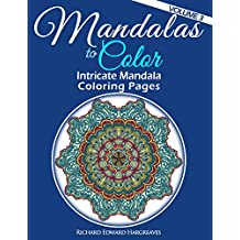 Mandalas to Color - Intricate Mandala Coloring Pages: Advanced Designs (Mandala Coloring Books) (Volume 3)