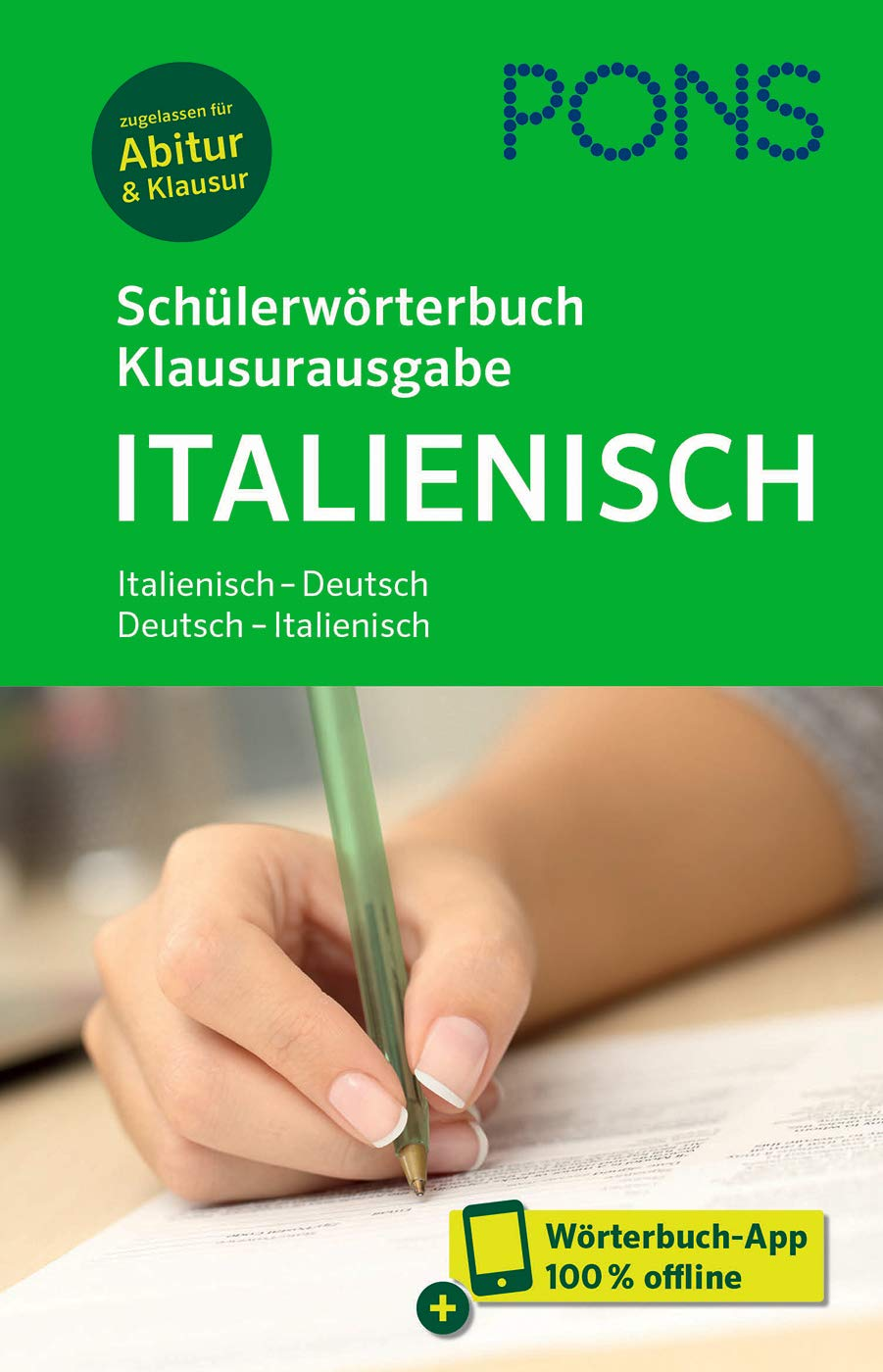 PONS Schülerwörterbuch Klausurausgabe Italienisch  Italienisch Deutsch   Deutsch Italienisch. Mit Wörterbuch App.
