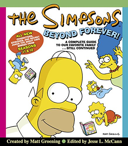 The Simpsons Beyond Forever!: A Complete Guide to Our Favorite Family...Still Continued [Matt Groening] (Tapa Blanda)