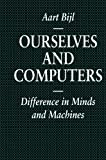 img - for Ourselves and Computers: Difference in Minds and Machines: Differences in Minds and Machines (Macmillan Information Systems) by Aart Bijl (1995-06-18) book / textbook / text book