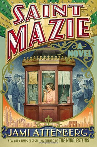Saint Mazie: A Novel by Attenberg, Jami (June 2, 2015) Hardcover pdf epub download ebook