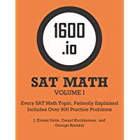 1600.io SAT Math Orange Book Volume I: Every SAT Math Topic, Patiently Explained