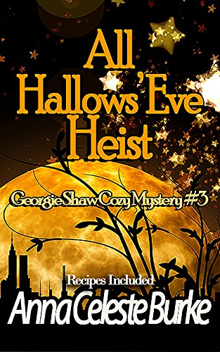 (All Hallows' Eve Heist, Georgie Shaw Cozy Mystery #3 (Georgie Shaw Cozy Mystery)