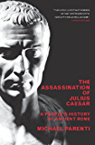 The Assassination Of Julius Caesar: A People's History Of Ancient Rome (New Press People's History)