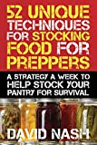 52 Unique Techniques for Stocking Food for Preppers: A Strategy a Week to Help Stock Your Pantry for Survival