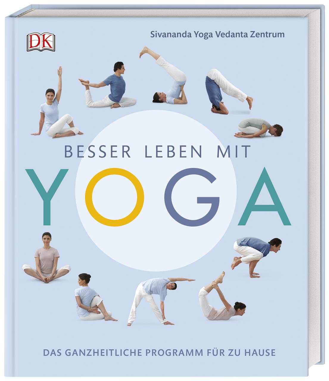 Besser leben mit Yoga: Das ganzheitliche Programm für zu ...