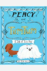 Percy and TumTum: A Tale of Two Dogs Hardcover
