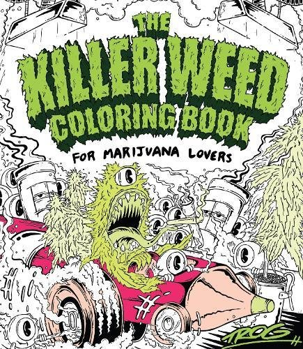 The Killer Weed Coloring Book  For Marijuana Lovers
