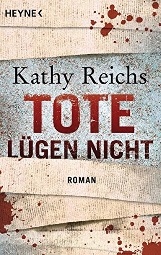 Tote lügen nicht: Roman (Die Tempe-Brennan-Romane, Band 1) Taschenbuch – 10. Januar 2011 Kathy Reichs Thomas A. Merk Heyne 3453435591