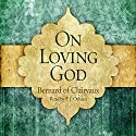 On Loving God Audiobook by  Saint Bernard of Clairvaux Narrated by P.J. Ochlan