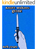 A Simple Knife Making Guide