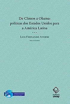 De Clinton a Obama: políticas dos Estados Unidos para a América Latina por [Ayerbe, Luis Fernando]