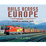 Rails Across Europe: Eastern and Southern Europe
