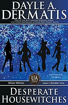 Desperate Housewitches: Uncollected Anthology: Winter Witches by [Dermatis, Dayle A.]