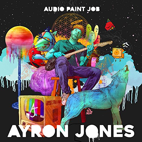 Ayron Jones - Audio Paint Job (2017) [CD FLAC] Download