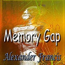 Memory Gap Audiobook by Alexander Francis Narrated by Janel Ridenhour