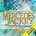 The Fairy Godmother: Tales of the Five Hundred Kingdoms, Book 1 Hörbuch von Mercedes Lackey Gesprochen von: Gabra Zackman