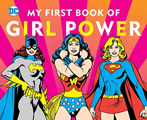 DC SUPER HEROES: MY FIRST BOOK OF GIRL POWER]()