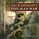 Jack Hinson's One-Man War Audiobook by Tom C. McKenney Narrated by David Colacci