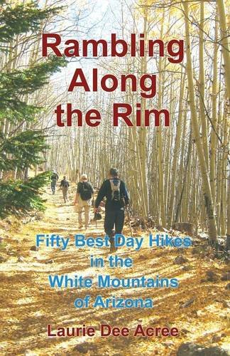 Download Rambling Along the Rim: 50 Best Day Hikes in the White Mountains of Arizona pdf
