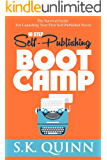 10 Step Self-Publishing BOOT CAMP: The Survival Guide For Launching Your First Novel (Career Author #1)