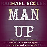 Man Up: Cool, Calm & Courageous, That's You, Self Hypnosis, Hypnotherapy CD Confidence for Men