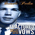 Fractured Vows: Brooklyn and Bo Chronicles, Book 3 | Brenda Perlin