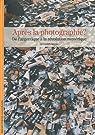 Après la photographie?: De l'image argentique à la révolution numérique par Bajac