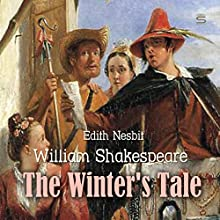 The Winter's Tale Audiobook by William Shakespeare, Edith Nesbit Narrated by Josh Verbae