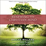 Renewing the Christian Mind: Essays, Interviews, and Talks | Gary Black Jr.,Dallas Willard