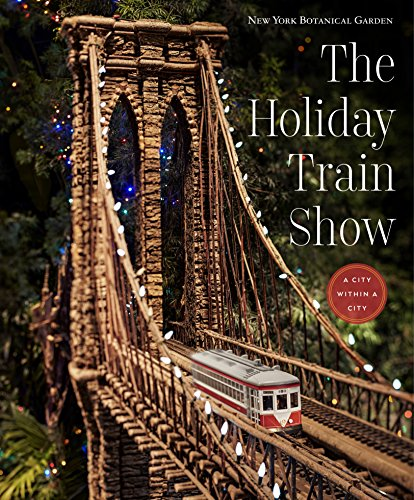 The Holiday Train Show The New York Botanical Garden Harvard Book Store