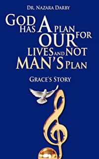 God Has a Plan For Our Lives and Not Mans Plan: Graces Story