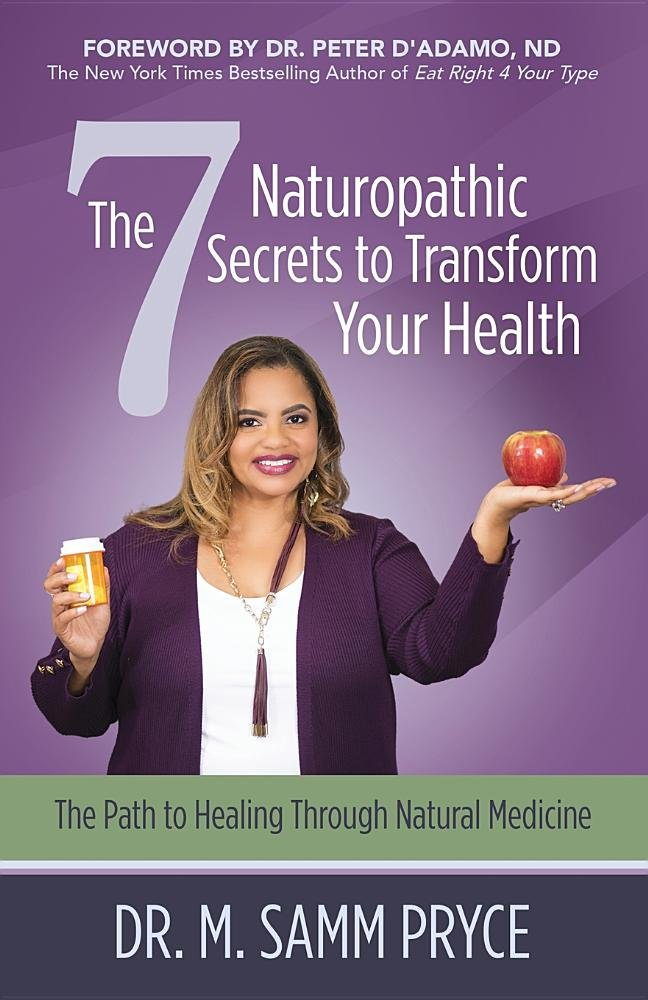 Read Online The 7 Naturopathic Secrets to Transform Your Health: The Path to Healing Through Natural Medicine pdf