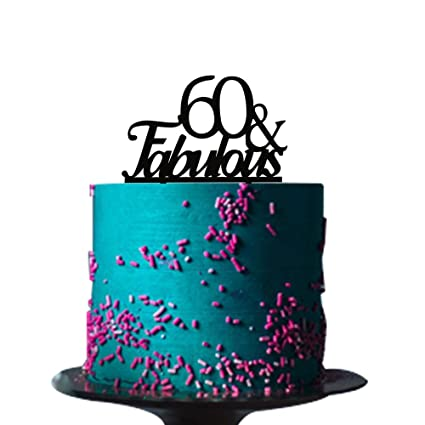 Amazon Black Acrylic 60 Fabulous Cake Topper For 60th