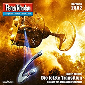 Die letzte Transition (Perry Rhodan 2882) Hörbuch
