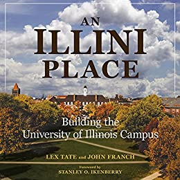 An Illini Place: Building the University of Illinois Campus (Folklore Studies in Multicultural World)