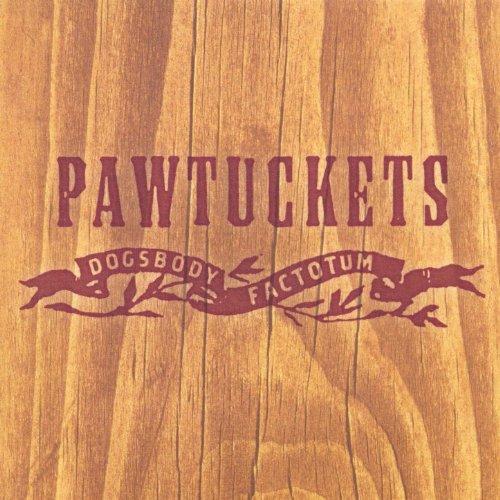 Pawtuckets - Dogsbody Factorum