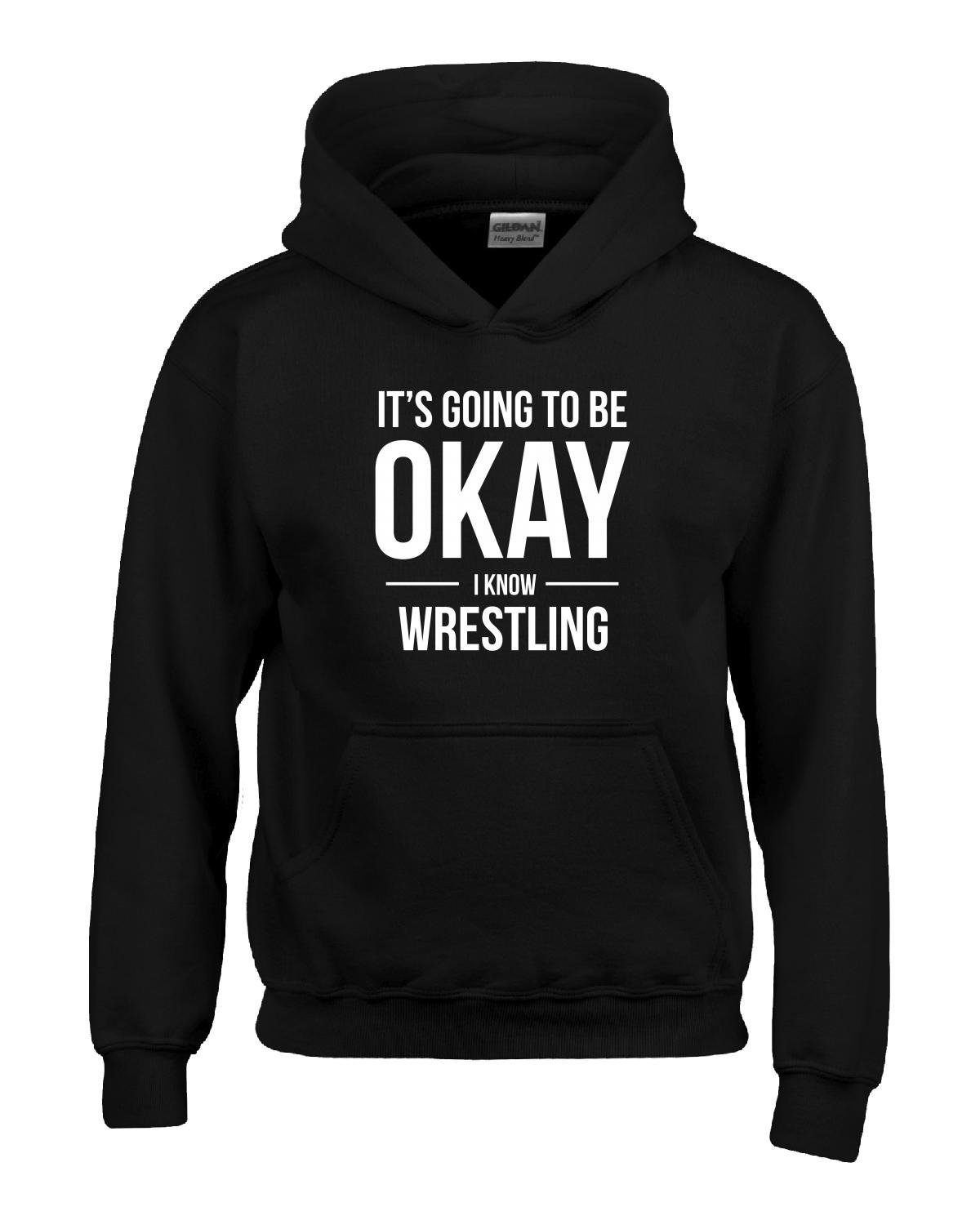 Its Going To Be Okay I Know Wrestling - Girl Girls Hoodie Kids Xl Black