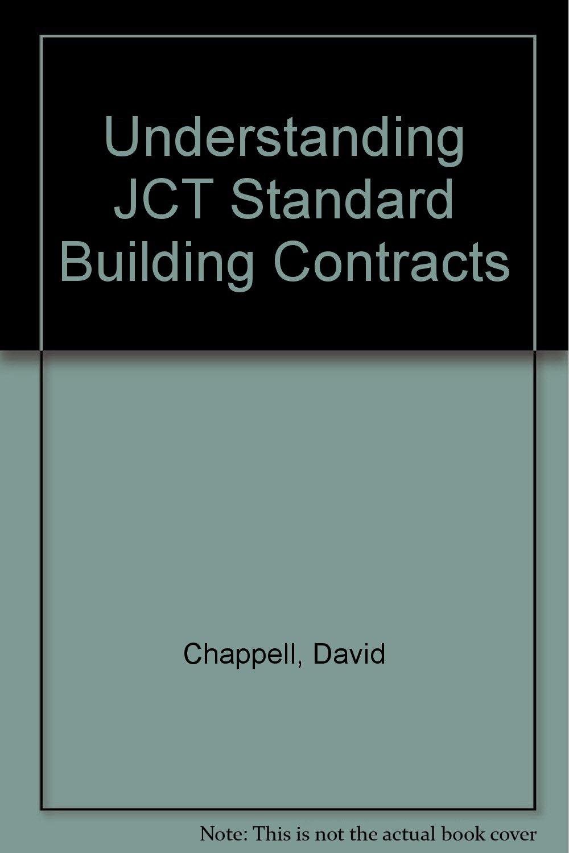 Understanding JCT Standard Building Contracts: Amazon.co.uk: David  Chappell: 9780419173205: Books