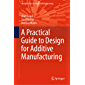 A Practical Guide to Design for Additive Manufacturing (Springer Series in Advanced Manufacturing)