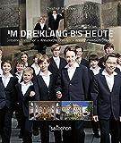 Im Dreiklang bis heute: Dresdner Kreuzchor, Kreuzkirche Dresden, Kreuzgymnasium Dresden