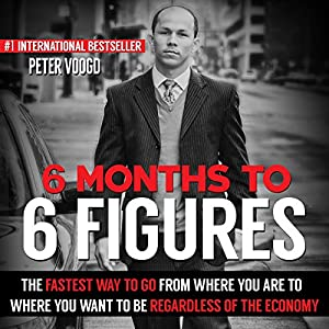 6 Months to 6 Figures Audiobook