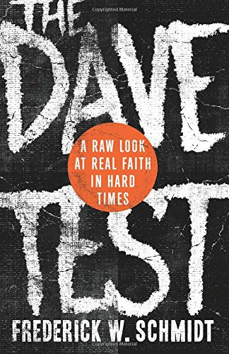The Dave Test: A Raw Look at Real Faith in Hard Times ()